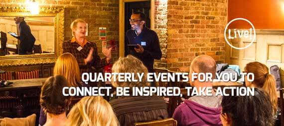Quarterly events for you to connect, be inspired, take action